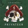Tim Renwick: Privateer