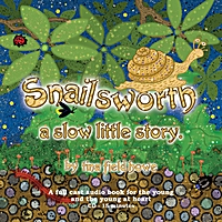 Tina Field Howe | Snailsworth, a Slow Little Story