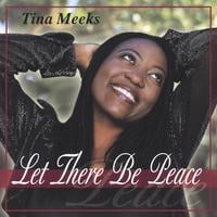Tina Meeks | Let There Be Peace