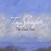 Tina Shafer | The Good Ones