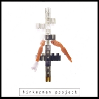 Tinkerman | Tinkerman Project