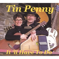Tin Penny | It'll Have To Do