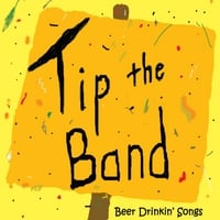 Tip the Band | Beer Drinkin' Songs