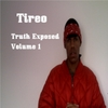 Tireo: Truth Exposed Volume 1