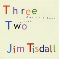Jim Tisdall | Three Men In a Boat, Vol. Two (Three Two)