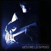 Album Gestire lo Spazio by Tiziano Zanotti