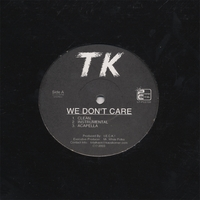 "TK | We Don't Care! 12"" Single"