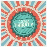 Mike Nash & Southern Drawl Band | Stay Thirsty