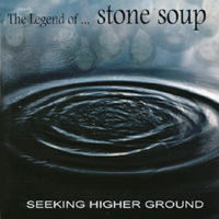 The Legend Of Stone Soup | Seeking Higher Ground