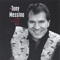 Tony Messina | This Is What I Am