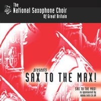 The National Saxophone Choir of Great Britain | Sax to the Max!