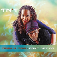 TN'T | Don't Let Go
