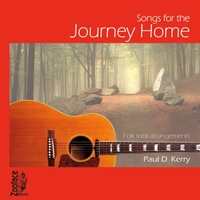 Paul D. Kerry | Songs for the Journey Home