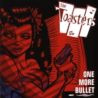 The Toasters | One More Bullet