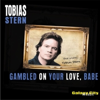 Tobias Stern | Gambled on Your Love, Babe