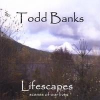 Todd Banks | Lifescapes
