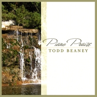 Todd Beaney | Piano Praise