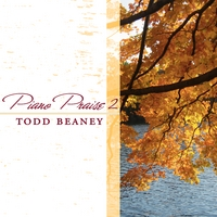 Todd Beaney | Piano Praise 2