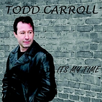 Todd Carroll | It's My Time