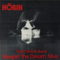 Todd Hobin Band | Keepin' the Dream Alive