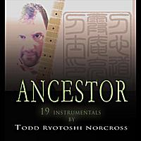 Todd Ryotoshi Norcross: Ancestor
