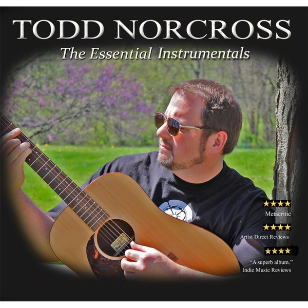 Todd Norcross | The Essential Todd Norcross | CD Baby Music Store