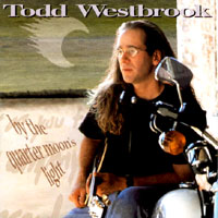 Todd Westbrook | By The Quater Moon's Light