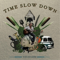 Tod Hughes | Time Slow Down