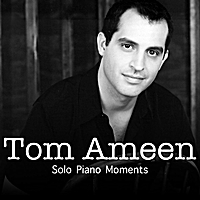 Tom Ameen | Solo Piano Moments