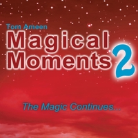 Tom Ameen | Magical Moments 2: The Magic Continues