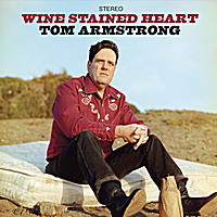 Tom Armstrong | Wine Stained Heart