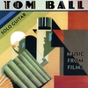 Tom Ball: Solo Guitar - Music From Films