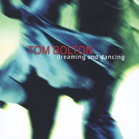 Tom Bolton | Dreaming and Dancing