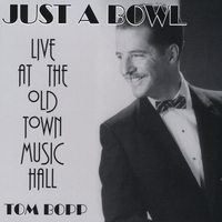 Tom Bopp | Just A Bowl - Live At The Old Town Music Hall