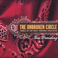 Tom Breiding | The Unbroken Circle: Songs of the West Virginia Coalfields