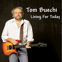 Tom Buechi | Living for Today