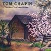 Tom Chapin: So Nice To Come Home