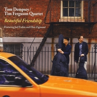 Tom Dempsey & Tim Ferguson Quartet | Beautiful Friendship (feat. Joel Frahm & Eliot Zigmund)