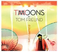 Tom Freund: Two Moons