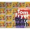 Tom Fryer: Dirty Math