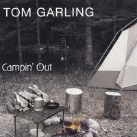 Tom Garling | Campin' Out