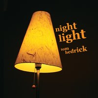 Tom Hedrick | Night Light