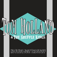 Tom Holland & The Shuffle Kings | No Fluff, Just The Stuff