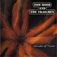 Tom Hood and the Trailmen | Hands of Time