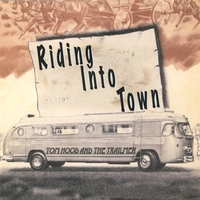 Tom Hood and The Trailmen | Riding Into Town