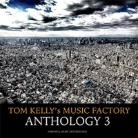 Tom Kelly's Music Factory | Anthology 3