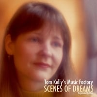 Tom Kelly's Music Factory | Scenes of Dreams (Expanded Edition)