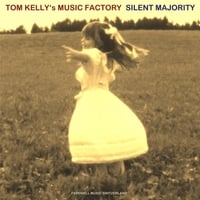 Tom Kelly's Music Factory | Silent Majority
