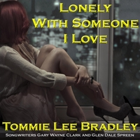 Tommie Lee Bradley | Lonely With Someone I Love