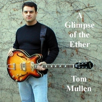Tom Mullen | A Glimpse of the Ether (Remastered)